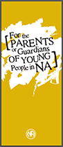 For The Parents or Guardians of Young People in NA Informational Pamphlet
